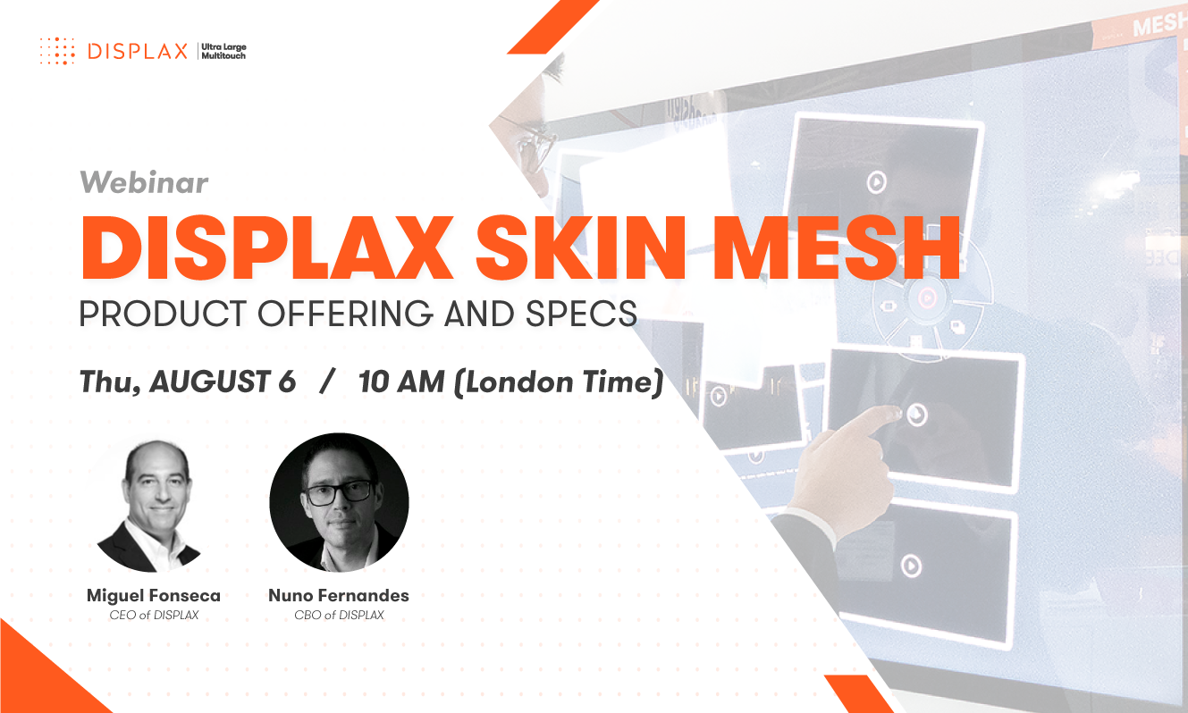 Webinar | DISPLAX SKIN MESH - Product Offering and Specs